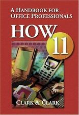 How 11 : A Handbook for Office Professionals by Lyn R. Clark and James L. Clark
