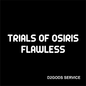 Trials Of Osiris Flawless PS4 XBOX PC