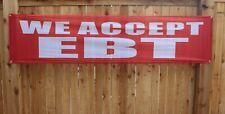 New We Accept EBT Banner Sign SNAP Food Stamps Big 2x8 feet Outdoor Vinyl Mesh