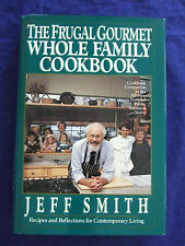 FRUGAL GOURMET WHOLE FAMILY COOKBOOK/JEFF SMITH GREAT FAMILY EATING ON BUGET