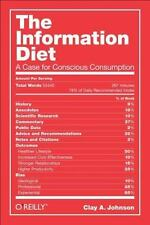 The Information Diet: A Case for Conscious Consumption Johnson, Clay A. Hardcov