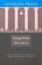 Saying What the Law Is: The Constitution in the Supreme Court (Paperback or Soft