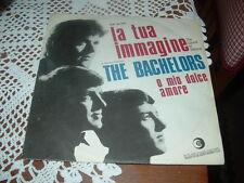 """THE BACHELORS """" LA TUA IMMAGINE - O MIO DOLCE AMORE """"  ITALY'66"""