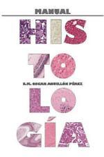 Manual de Histologia by Oscar Aguillon Perez (2012, Paperback)
