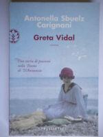 Greta Vidal storia di passioni nella Fiume di D'Annunzio sbuelz carignani nuovo