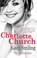 Keep Smiling by Charlotte Church (Paperback) New Book