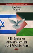 Opinion publique & Solution Les perspectives de paix israélo-palestinien (Politique et