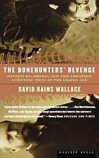 NEW The Bonehunters' Revenge: Dinosaurs and Fate in the Gilded Age