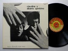 Claudina y Alberto GAMBINO Aqui donde nos ven SPAIN ORIG LP '74 Argentina folk
