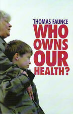 Who Owns our Health? Medical Professionalism, Law and Leadership in the Age of t