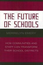 The Future Of Schools: How Communities And Staff Can Transform Their School D...