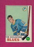 1969-70 OPC  # 179 BLUES TIM ECCLESTONE EX+  CARD (INV#4937)