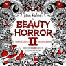 Beauty of Horror : Ghouliana's Creepatorium: Another Goregeous Coloring Book,...