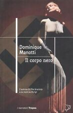 Il corpo nero. Romanzo giallo di Dominique Manotti - Ed. Tropea