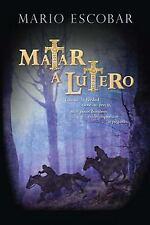 Matar a Lutero (Spanish Edition)
