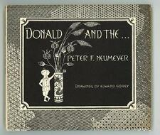 Donald and the... by Peter F. Neumeyer (Edward Gorey Art)- High Grade