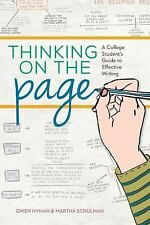 Thinking on the Page : An Innovative Approach to College Writing That Anyone...