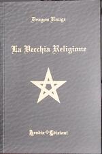 LA VECCHIA RELIGIONE - Dragon Rouge -stregoneria wicca magia occulto esoterismo