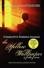 The Yellow Wallpaper and Other Stories: The Complete Gothic Collection by Charlo