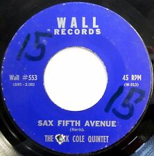 JACK COLE QUINTET 45 Sax Fifth Ave / Macy's JAZZ Wall Records INSTRUMENTAL w1525