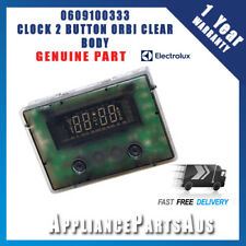 ELECTROLUX WESTINGHOUSE CHEF  0609100333 CLOCK 2 BUTTON ORBI CLEAR BODY GENUINE