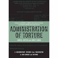 Administration of Torture: A Documentary Record from Washington to Abu Ghraib an