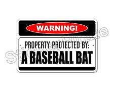 "*Aluminum* Property Protected By A Baseball Bat  8"" x 12"" Metal Novelty Sign NS"