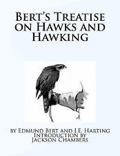 Bert's Treatise on Hawks and Hawking by Edmund Bert (2016, Paperback)
