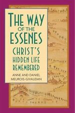 The Way of the Essenes: Christ's Hidden Life Remembered by Meurois-Givaudan, An