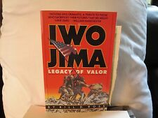 IWO JIMA: LEGACY OF VALOR by Bill D. Ross (NEW) Marines, World War 2, Japanese
