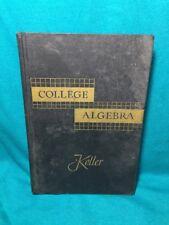 Antique College Algebra M. Wiles Keller Cambridge (Hardcover, 1946)