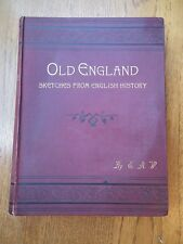 Old England; Sketches From English History by E. A. W. *1892 Hunt & Co.*