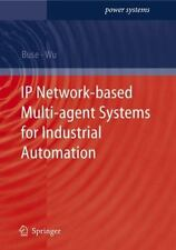 IP Network-based Multi-agent Systems for Industrial Automation : Information...