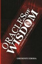 Oracles of Wisdom: A Mini Book for a Mega Life! by Eboda, Gbeminiyi -Paperback