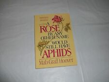 A Rose By Any Other Name Would Still Have Aphids by Mab Graff Hoover (paperback)