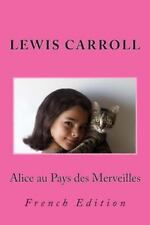 Alice Au Pays des Merveilles : French Edition by Nik Marcel and Lewis Carroll...
