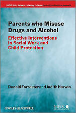 Parents Who Misusue Drugs and Alcohol by Forrester & Harwin (Paperback 2011) VGC