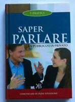 LIBRO SAPER PARLARE IN PUBBLICO E IN PRIVATO - I PRATICI - KEYBOOK