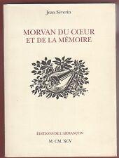 Morvan du Coeur et de la Mémoire, J. Séverin avec Envoi et Coupures de Journaux