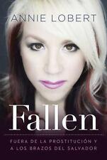 Fallen: Fuera de La Prostitucion y a Los Brazos del Salvador (Spanish Edition),