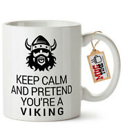 Keep Calm and Pretend You're a Viking - Funny Ceramic Mug Cup