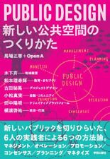 PUBLIC DESIGN How to Make a New Public Space Japan Architecture Book