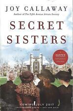 SECRET SISTERS BY JOY CALLAWAY (2017) ARC SOFTCOVER A NOVEL