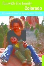 Fun with the Family Colorado : Hundreds of Ideas for Day Trips with the Kids