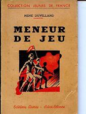 MENEUR DE JEU - Roman - René Duvillard - 1945 - SCOUT