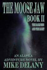 The Moose Jaw - Book II: The Darkness and the Light (The Fergus O'Neill Series)