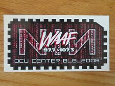 """WAAF 97.7 107.3 FM Worcester 8-8-2008 NINE INCH NAILS Concert Tour 6.5"""" Sticker"""