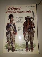 Darmaing L'Ouest dans la tourmente : La guerre civile française, 1793 - 1815