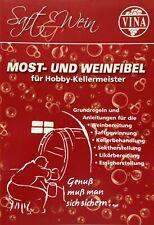 Most und Weinfibel für den Hobbywinzer - Kellermeister Weinherstellung Saft Wein