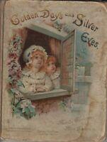 Golden Days of Silver Eves Hardback Arthur E. Scanes Helen Marion Burnside 1889
